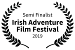 Semi Finalist - Irish Adventure Film Festival - 2019